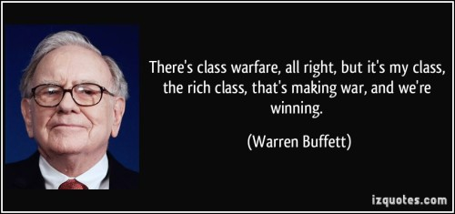 quote-there-s-class-warfare-all-right-but-it-s-my-class-the-rich-class-that-s-making-war-and-we-re-warren-buffett-214525