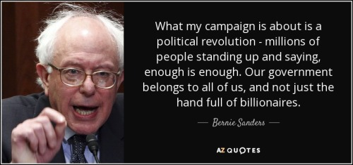 quote-what-my-campaign-is-about-is-a-political-revolution-millions-of-people-standing-up-and-bernie-sanders-137-66-80 (1)